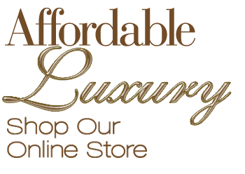 Affordable Luxury Shop Our Online Store